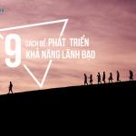 9 CÁCH ĐỂ BẠN PHÁT TRIỂN KHẢ NĂNG LÃNH ĐẠO