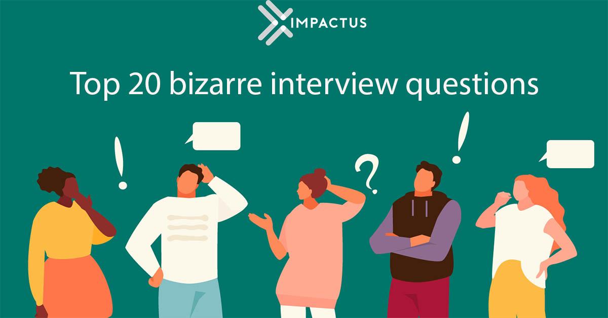 Top 20 câu hỏi phỏng vấn kỳ lạ