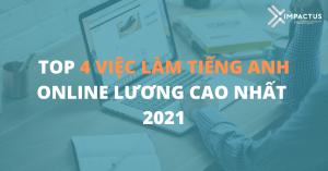 top-4-viec-lam-tieng-anh-online-luong-cao-khong-the-bo-lo-2021